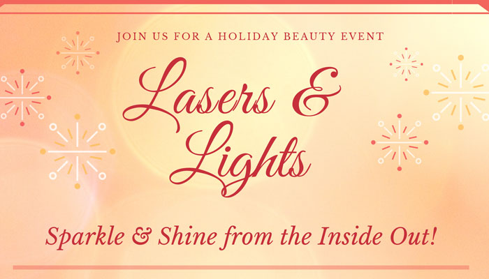 Holiday Beauty Event: Lasers & Lights