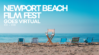 The Newport Beach Film Festival (NBFF) announces that the annual event will go virtual October 1st – 11th, 2020 on NewportBeachFilmFest.com.